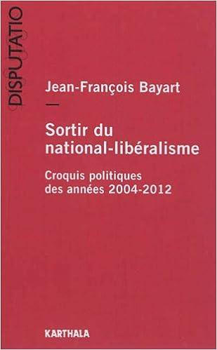 Livre gratuits Sortir du national-libéralisme. Croquis politiques des années 2004-2012 pdf
