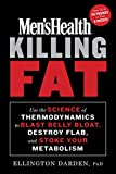 img - for Men's Health Killing Fat: Use the Science of Thermodynamics to Blast Belly Bloat, Destroy Flab, and Stoke Your Metabolism book / textbook / text book