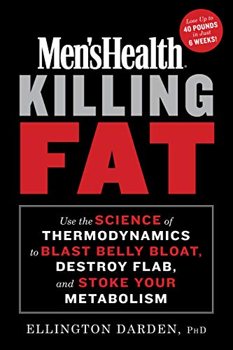 - Men's Health Killing Fat: Use the Science of Thermodynamics to Blast Belly Bloat, Destroy Flab, and  Stoke Your Metabolism
