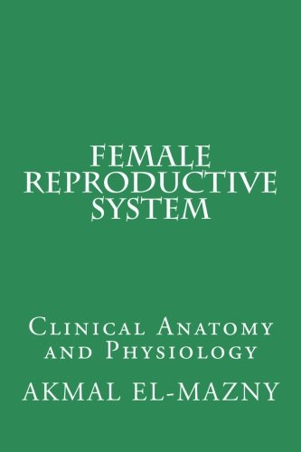 Female Reproductive System: Clinical Anatomy and Physiology