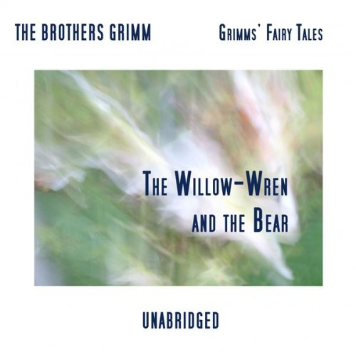 Grimms Willow - The Willow-Wren and the Bear