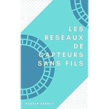 LES RESEAUX DE CAPTEURS SANS FILS (French Edition)