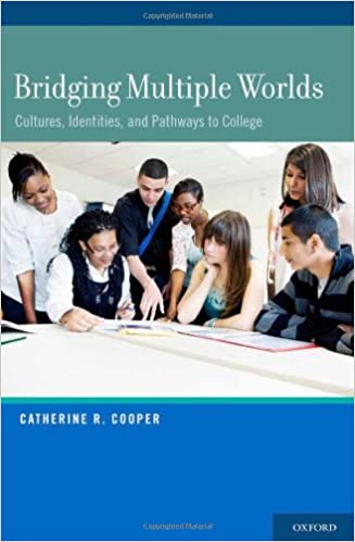 bridging multiple worlds cultures identities and pathways to college child development in cultural context