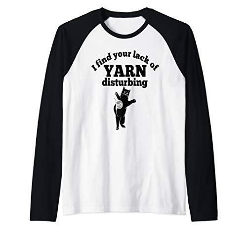 Crochet Shirt Pattern - I find your lack of yarn disturbing funny knitting crochet  Raglan Baseball Tee