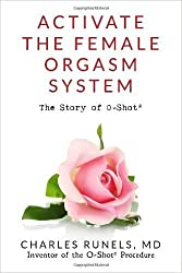 Activate the Female Orgasm System: The Story of O-Shot? (Paperback) - Common