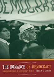 The Romance of Democracy: Compliant Defiance in Contemporary Mexico