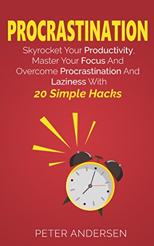 F.r.e.e Procrastination: Skyrocket Your Productivity, Master Your Focus And Overcome Procrastination And Laz<br />Z.I.P