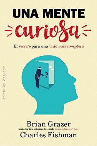 Una mente curiosa/ A Curious Mind (Spanish Edition) (Ediciones Obelisco)
