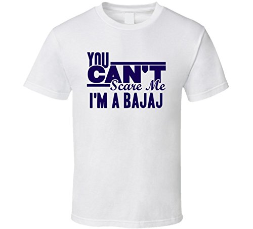 you-cant-scare-me-im-a-bajaj-last-name-t-shirt-m-white