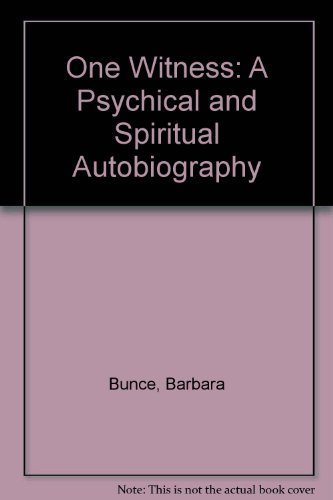 One Witness: A Psychical and Spiritual Autobiography by Barbara Bunce (1998-03-06)