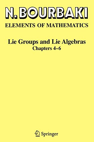 Lie Groups and Lie Algebras: Chapters 4-6 (Elements of Mathematics)