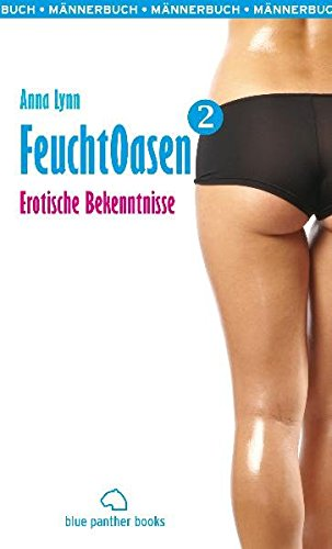 Feuchtoasen 2 | Erotische Bekenntnisse Taschenbuch – 26. Februar 2010 Anna Lynn blue panther books 3940505404 Erotik