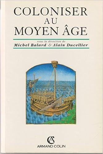En ligne Coloniser au Moyen Age : méthodes d'expansion et techniques de domination pdf