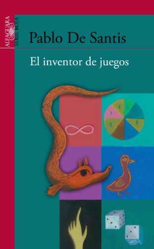 El inventor de juegos (Spanish Edition) by [De Santis, Pablo]