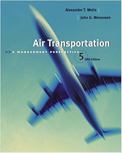 Air Transportation: A Management Perspective: Alexander T
