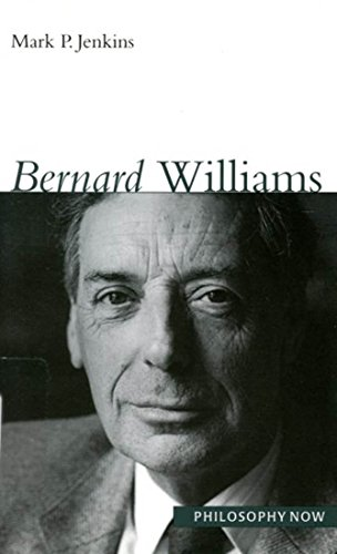 Bernard Williams (Philosophy Now Series)