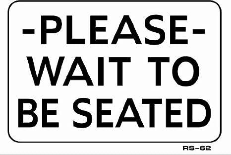 Amazoncom Please Wait To Be Seated 7x10 Heavy Duty Plastic Sign