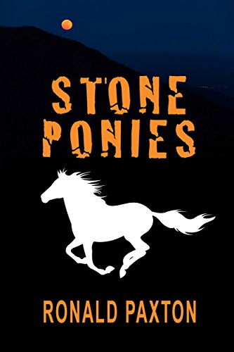 Stone Ponies (John Howard Novel Book 4) by [Paxton, Ronald C.]