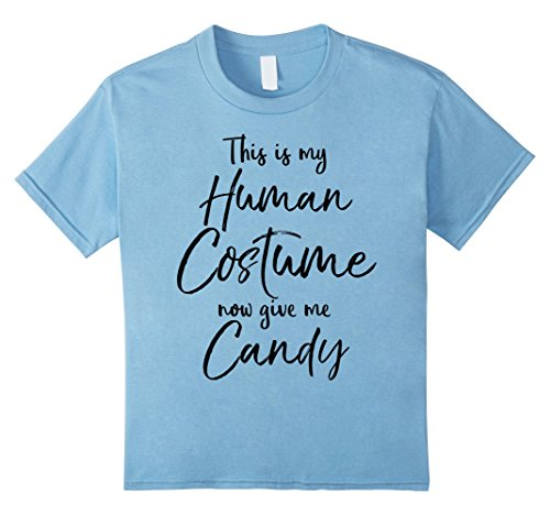 Kids This is my Human Costume now Give me Candy Shirt Halloween 6 Baby Blue (Mummy Loves Me Baby Costumes)