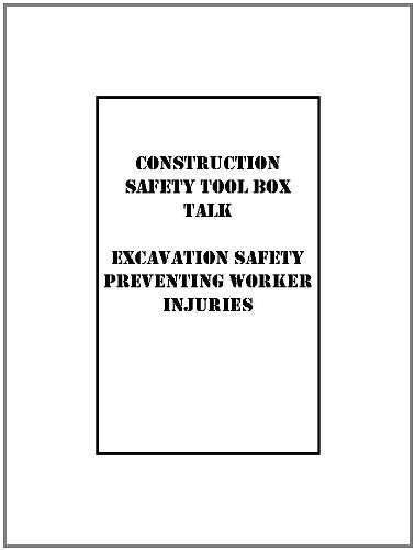 Excavation Tool Box Talk: Preventing Worker Injuries (Construction Safety Tool Box ()