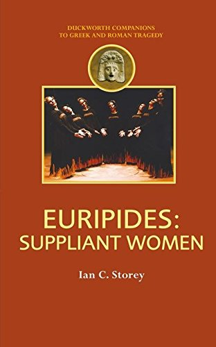 Euripides: Suppliant Women (Companions to Greek and Roman Tragedy)