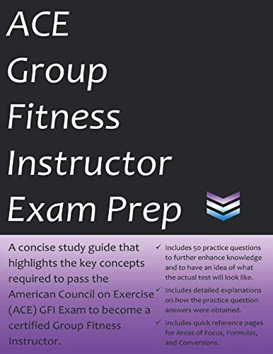 ACE Group Fitness Instructor Exam Prep: 2019 Edition Study Guide that highlights key concepts required to pass the American Council on Exercise GFI exam to become a certified Group Fitness Instructor (Ace Group Fitness Instructor Handbook 4th Edition)