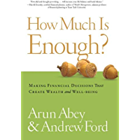 How Much is Enough?: Making Financial Decisions That Create Wealth and Well-being