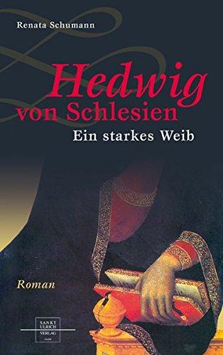Hedwig von Schlesien: Ein starkes Weib
