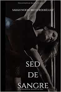 Amazon.com: SED DE SANGRE (Spanish Edition) (9781517307400 ...