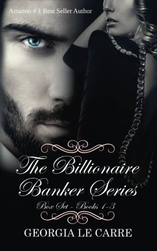 The Billionaire Banker Series Box Set 1-3