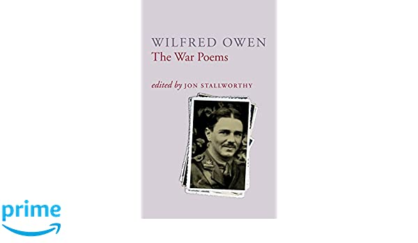 The War Poems Of Wilfred Owen Amazones Wilfred Owen