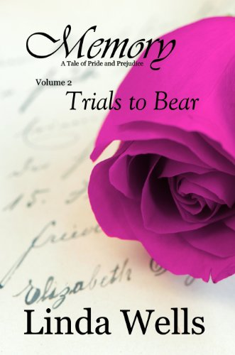 - Memory: A Tale of Pride and Prejudice: Trials to Bear (Memory:  A Tale of Pride and Prejudice Book 2)