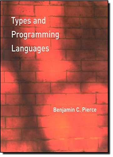 Types and Programming Languages (MIT Press)