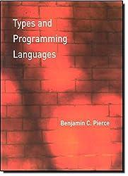 Types and Programming Languages (MIT Press)