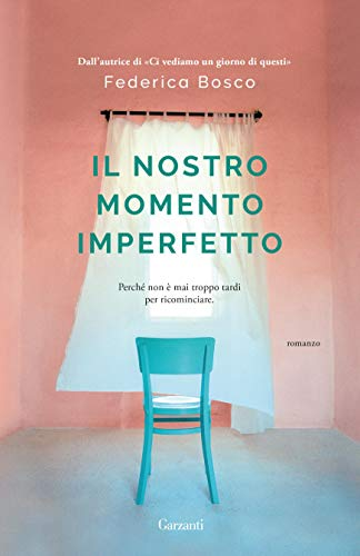 Il nostro momento imperfetto (Italian Edition)