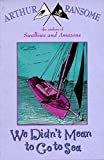 We Didn't Mean to Go to Sea (Swallows and Amazons -7)
