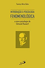 Introdução à Psicologia Fenomenologica a Nova Psicologia de Edmund Husserl (Avulso)