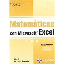Matematicas con Microsoft Excel (2ª Ed.)