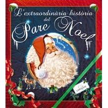 L'extraordinaria Hist=ria Del Pare Noel / the Extraordinary Story of Santa Claus