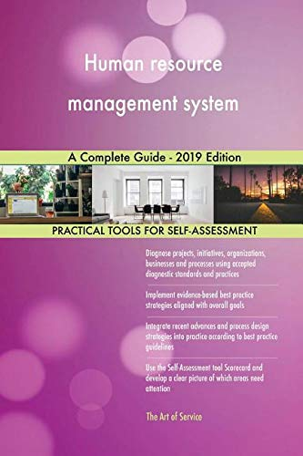 Human Resource Management System A Complete Guide 2019 Edition Blokdyk Gerardus 9780655803164 Amazon Com Books