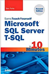 Sams Teach Yourself Microsoft SQL Server T-SQL in 10 Minutes Paperback