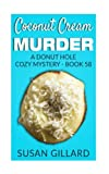 Coconut Cream Murder: A Donut Hole Cozy Mystery - Book 58 (Volume 58) by  Susan Gillard in stock, buy online here