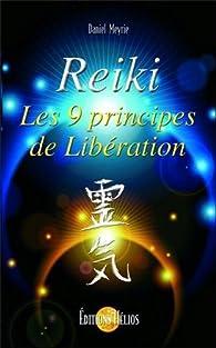 Reiki - Les 9 principes de Libération par Daniel Meyrie