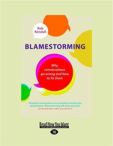 Read Online Blamestorming: Why Conversations Go Wrong and How to Fix Them pdf