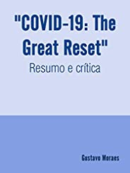 """COVID-19: The Great Reset"" – Resumo"