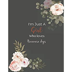 I'm Just A Girl Who Loves Havanese dogs SketchBook: Cute Notebook for Drawing, Writing, Painting, Sketching or Doodling: A perfect 8.5x11 Sketchbook ... as a Birthday gift for Havanese dogs Lovers! 26