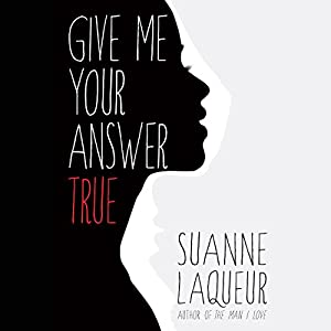 Give Me Your Answer True Audiobook