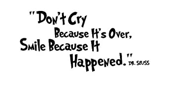 Amazon Dr Seuss Wall Quotes Art Decal Dont Cry Because Its