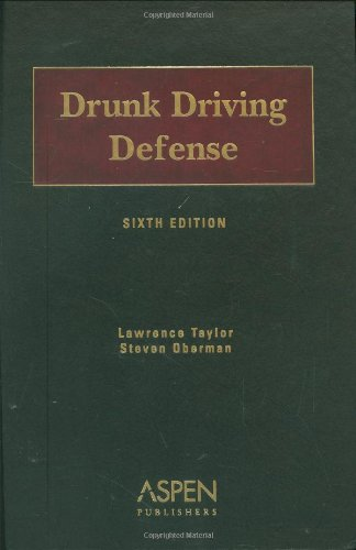 Drunk Driving Defense, Sixth Edition