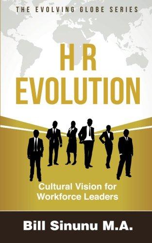 HR Evolution: Cultural Vision for Workforce Leaders (Evolving Globe Series)
